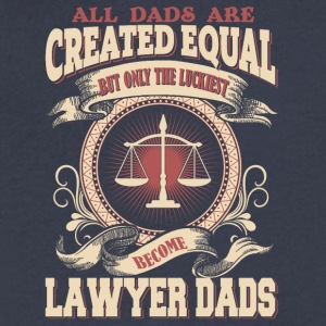 The Luckiest Dad Become Lawyer Dads - Men's V-Neck T-Shirt by Canvas
