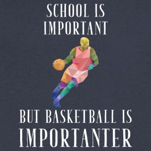 School is important but basketball is importanter - Men's V-Neck T-Shirt by Canvas