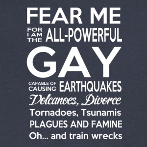 Fear me for I am the ALL-POWERFUL GAY - Men's V-Neck T-Shirt by Canvas