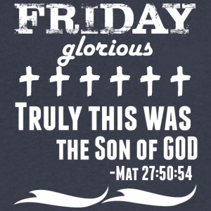 Friday Glorious Truly This Was The Son Of God - Men's V-Neck T-Shirt by Canvas