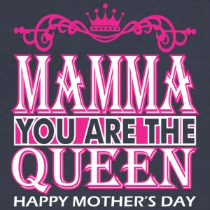 Mamma You Are The Queen Happy Mothers Day - Men's V-Neck T-Shirt by Canvas