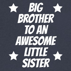 Big Brother To An Awesome Little Sister - Men's V-Neck T-Shirt by Canvas
