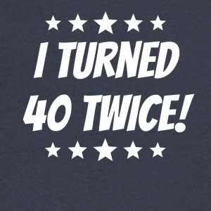I Turned 40 Twice 80th Birthday - Men's V-Neck T-Shirt by Canvas