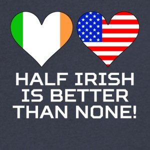 Half Irish Is Better Than None - Men's V-Neck T-Shirt by Canvas