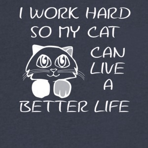 i work hard so my cat can live a better life - Men's V-Neck T-Shirt by Canvas