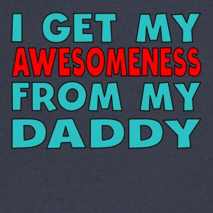 I Get My Awesomeness From My Daddy - Men's V-Neck T-Shirt by Canvas