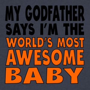 My Godfather Says I'm The World's Most Awesome Bab - Men's V-Neck T-Shirt by Canvas