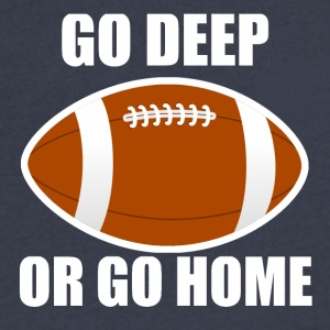 Go Deep Or Go Home Football - Men's V-Neck T-Shirt by Canvas