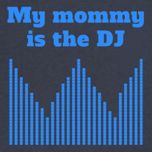 My Mommy Is The DJ - Men's V-Neck T-Shirt by Canvas