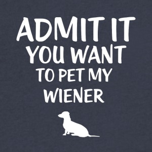 Admit you want to pet my wiener - Men's V-Neck T-Shirt by Canvas