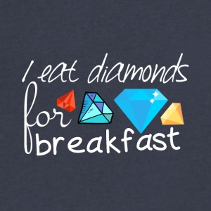 I eat diamonds for breakfast - Men's V-Neck T-Shirt by Canvas