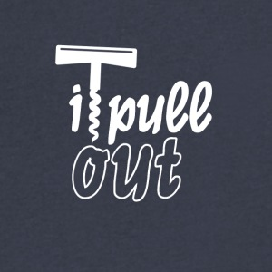 I pull out - Men's V-Neck T-Shirt by Canvas