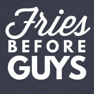 Fries before guys - Men's V-Neck T-Shirt by Canvas