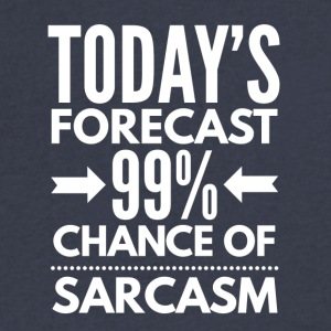 Today's forecast - Sarcasm - Men's V-Neck T-Shirt by Canvas