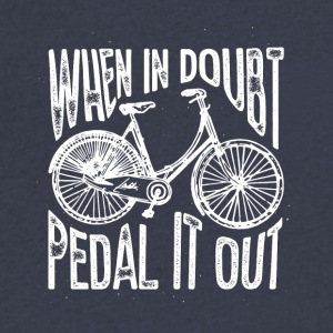 When in doubt - pedal it out - Men's V-Neck T-Shirt by Canvas