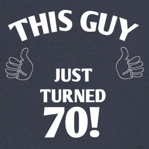 THIS GUY JUST TURNED 70! - Men's V-Neck T-Shirt by Canvas