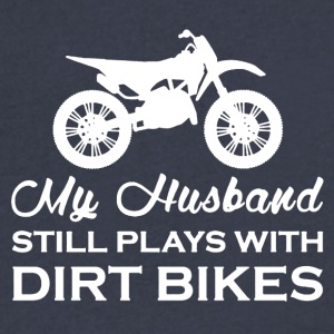 My Husband Still Plays With Dirt Bikes Shirt - Men's V-Neck T-Shirt by Canvas