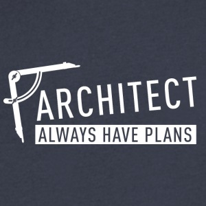 Architect always have plans - Men's V-Neck T-Shirt by Canvas