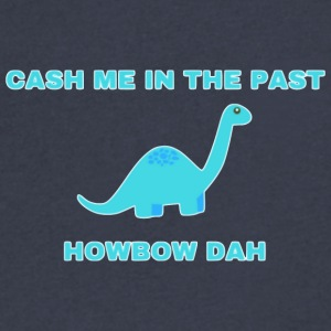 Cash Me In The Past... How Bow Dah - Men's V-Neck T-Shirt by Canvas