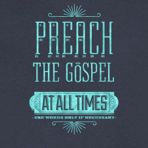 Preach the gospel at all times - Men's V-Neck T-Shirt by Canvas