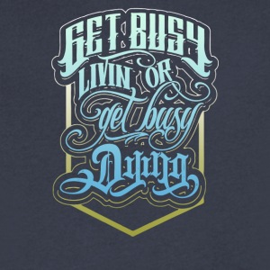 Get busy livin or - Men's V-Neck T-Shirt by Canvas