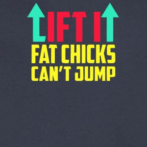 Lift it fat chicks can't jump - Men's V-Neck T-Shirt by Canvas