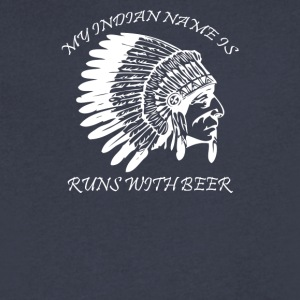 My Indian Name is Runs With Beer Funny Drinking - Men's V-Neck T-Shirt by Canvas