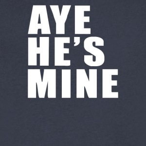Aye He s Mine Funny - Men's V-Neck T-Shirt by Canvas