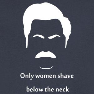 Only Women shave below the neck - Men's V-Neck T-Shirt by Canvas