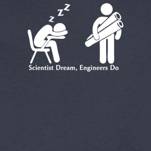 Scientists Dream Engineers Do - Men's V-Neck T-Shirt by Canvas