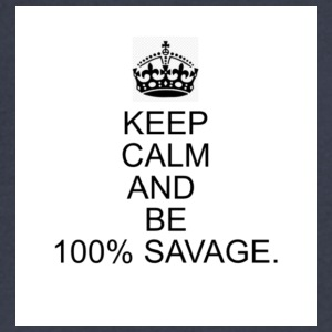 Keep calm and be 100 % savage - Men's V-Neck T-Shirt by Canvas