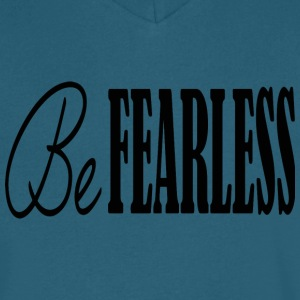 BE FEARLESS - Men's V-Neck T-Shirt by Canvas