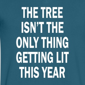 The Tree Isn t The Only Thing Getting Lit This Yea - Men's V-Neck T-Shirt by Canvas