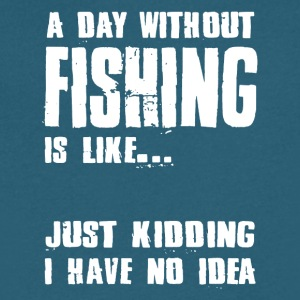A Day Without Fishing Tshirts - Men's V-Neck T-Shirt by Canvas