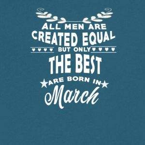 The best men are born in March tshirt - Men's V-Neck T-Shirt by Canvas