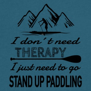 No Therapy needed - SUP heals my body & soul - Men's V-Neck T-Shirt by Canvas