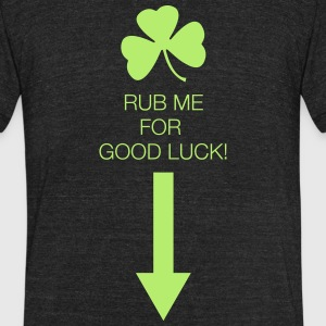 Rub Me for Good Luck - Unisex Tri-Blend T-Shirt by American Apparel