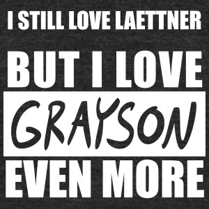 I Still Love Laettner but I Love Grayson Even More - Unisex Tri-Blend T-Shirt by American Apparel