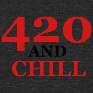 420 and chill - Unisex Tri-Blend T-Shirt by American Apparel