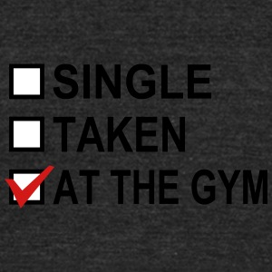 Single Taken At The Gym - Unisex Tri-Blend T-Shirt by American Apparel
