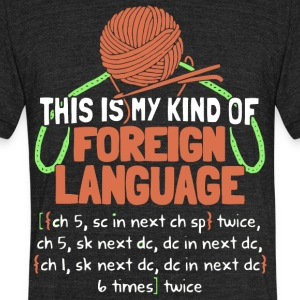 This Is My Kind Of Foreign Language T Shirt - Unisex Tri-Blend T-Shirt by American Apparel