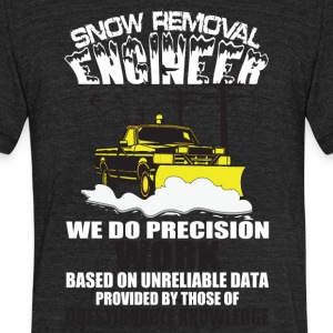 Snow Removal Engineer T Shirt - Unisex Tri-Blend T-Shirt by American Apparel