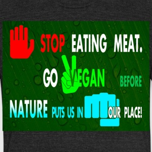 STOP EATING MEAT - Unisex Tri-Blend T-Shirt by American Apparel