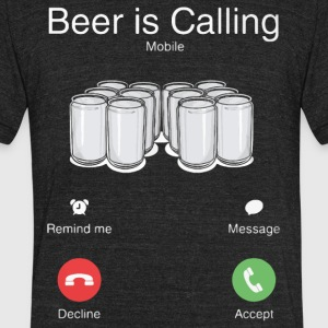 Beer is calling shirt - Unisex Tri-Blend T-Shirt by American Apparel