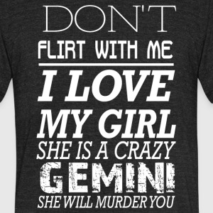 I love my girl she is a crazy Gemini - Unisex Tri-Blend T-Shirt by American Apparel