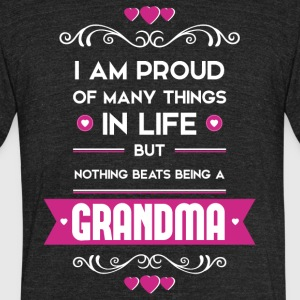 Nothing beats being a grandma - Unisex Tri-Blend T-Shirt by American Apparel