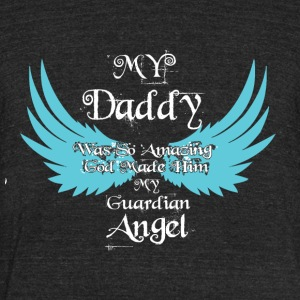 Daddy Was So Amazing God Made Guardian Angel Shirt - Unisex Tri-Blend T-Shirt by American Apparel