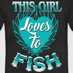 This Girl Loves To Fish Fishing T Shirt - Unisex Tri-Blend T-Shirt by American Apparel