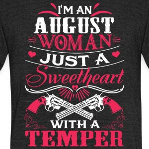 I'm an august woman Just a sweetheart with temper - Unisex Tri-Blend T-Shirt by American Apparel