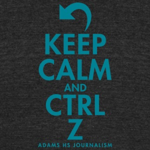 Keep Calm And Cntrl Z Adams HS Journalism - Unisex Tri-Blend T-Shirt by American Apparel